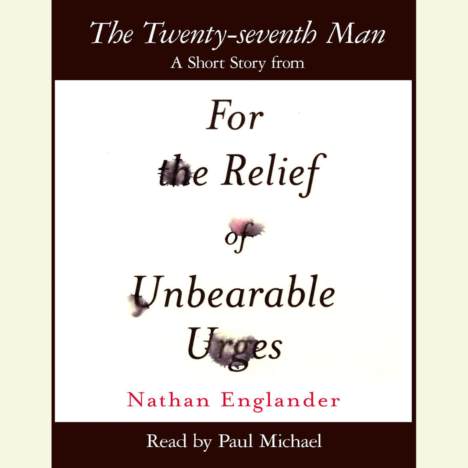 Printable The Twenty-seventh Man: A Short Story from For the Relief of Unbearable Urges Audiobook Cover Art