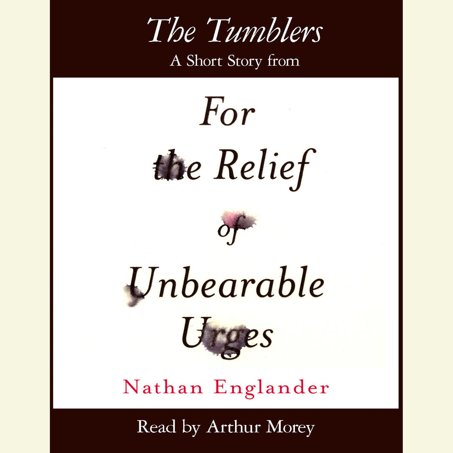 Printable The Tumblers: A Short Story from For the Relief of Unbearable Urges Audiobook Cover Art