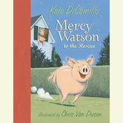Mercy Watson to the Rescue, by Kate DiCamillo