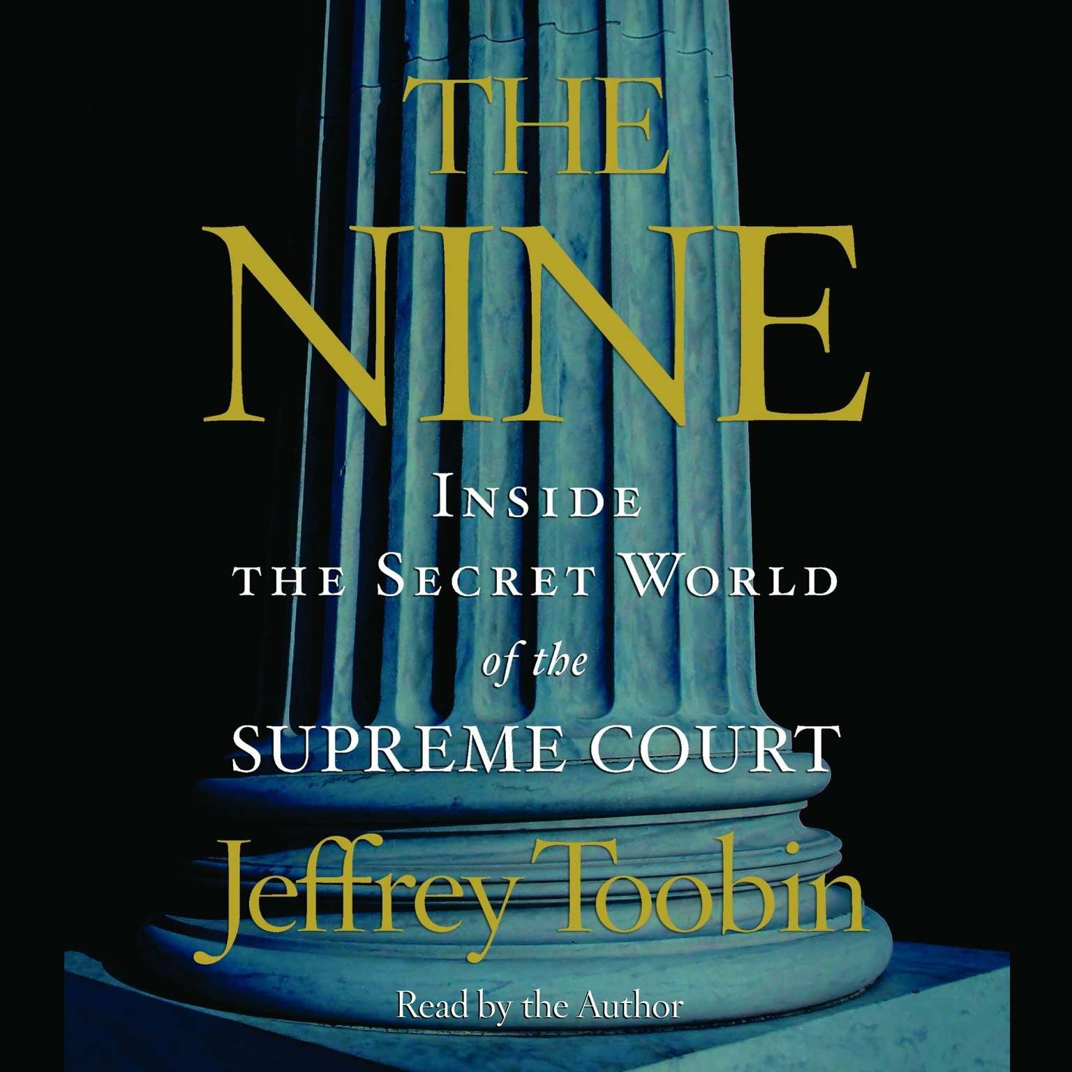 Printable The Nine: Inside the Secret World of the Supreme Court Audiobook Cover Art