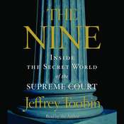 The Nine: Inside the Secret World of the Supreme Court Audiobook, by Jeffrey Toobin