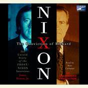 The Conviction of Richard Nixon: The Untold Story of the Frost/Nixon Interviews Audiobook, by James Reston, Jr. James Reston