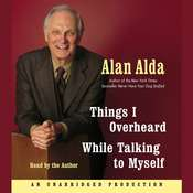 Things I Overheard While Talking to Myself, by Alan Alda