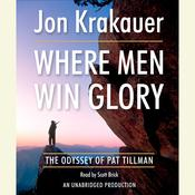 Where Men Win Glory: The Odyssey of Pat Tillman Audiobook, by Jon Krakauer