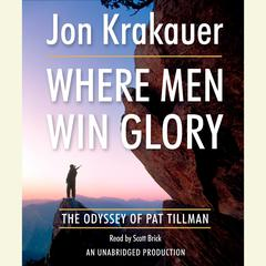 Where Men Win Glory: The Odyssey of Pat Tillman Audiobook, by Jon Krakauer