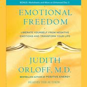 Emotional Freedom: Liberate Yourself from Negative Emotions and Transform Your Life, by Judith Orloff