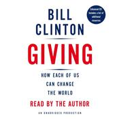 Giving: How Each of Us Can Change the World, by Bill Clinton