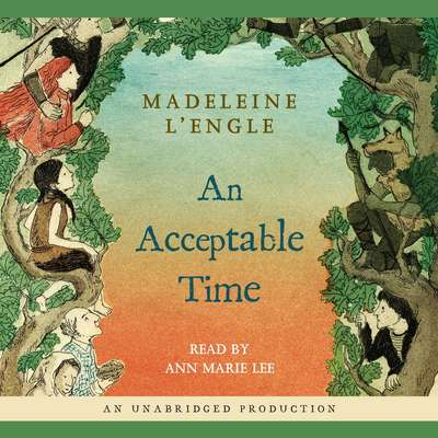 An Acceptable Time Audiobook, by Madeleine L'Engle