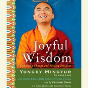 Joyful Wisdom: Embracing Change and Finding Freedom Audiobook, by Yongey Mingyur  Rinpoche
