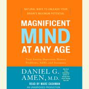Magnificent Mind at Any Age: Natural Ways to Unleash Your Brains Maximum Potential Audiobook, by Daniel G. Amen