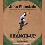 Change-Up: Mystery at the World Series: Mystery at the World Series, by John Feinstein
