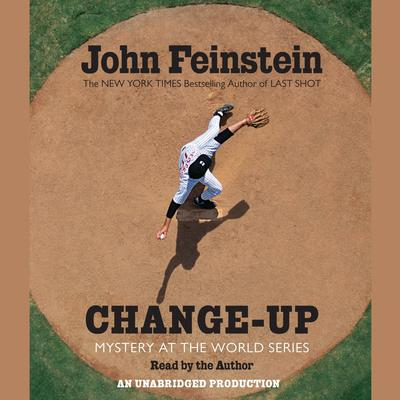 Change-Up: Mystery at the World Series: Mystery at the World Series Audiobook, by John Feinstein
