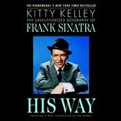 His Way: The Unauthorized Biography of Frank Sinatra Audiobook, by Kitty Kelley