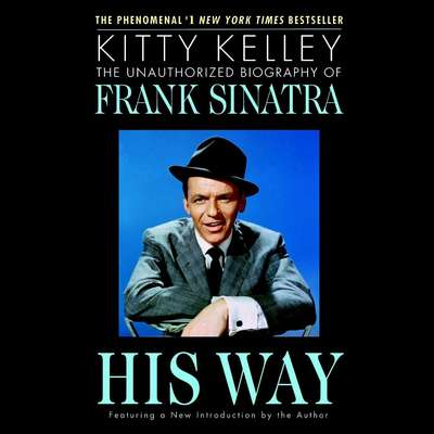 His Way: The Unauthorized Biography of Frank Sinatra Audiobook, by