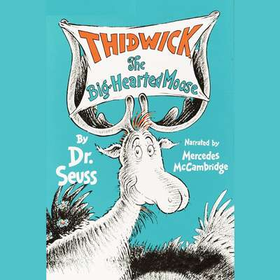 Thidwick, The Big-Hearted Moose Audiobook, by