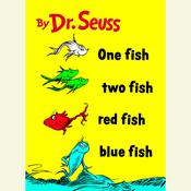 One Fish Two Fish Red Fish Blue Fish, by Seuss