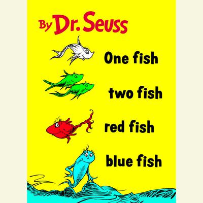 One Fish Two Fish Red Fish Blue Fish Audiobook, by Seuss