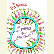 Oh, the Thinks You Can Think! Audiobook, by Dr. Seuss