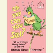 Oh, Say Can You Say? Audiobook, by Seuss
