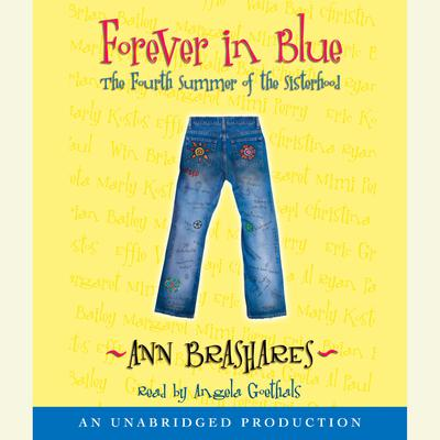 Forever in Blue: The Fourth Summer of the Sisterhood: The Fourth Summer of the Sisterhood Audiobook, by Ann Brashares