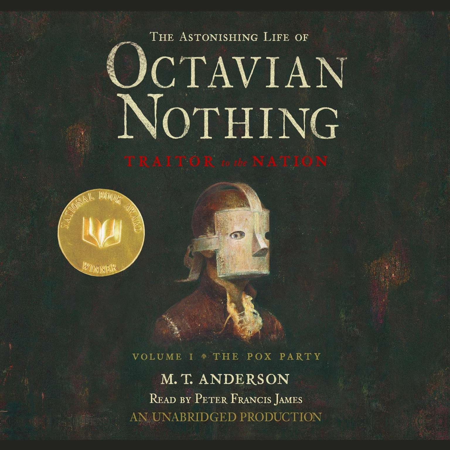 Printable The Astonishing Life of Octavian Nothing, Traitor to the Nation, Vol. 1: The Pox Party Audiobook Cover Art