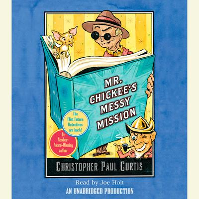 Mr. Chickees Messy Mission Audiobook, by Christopher Paul Curtis