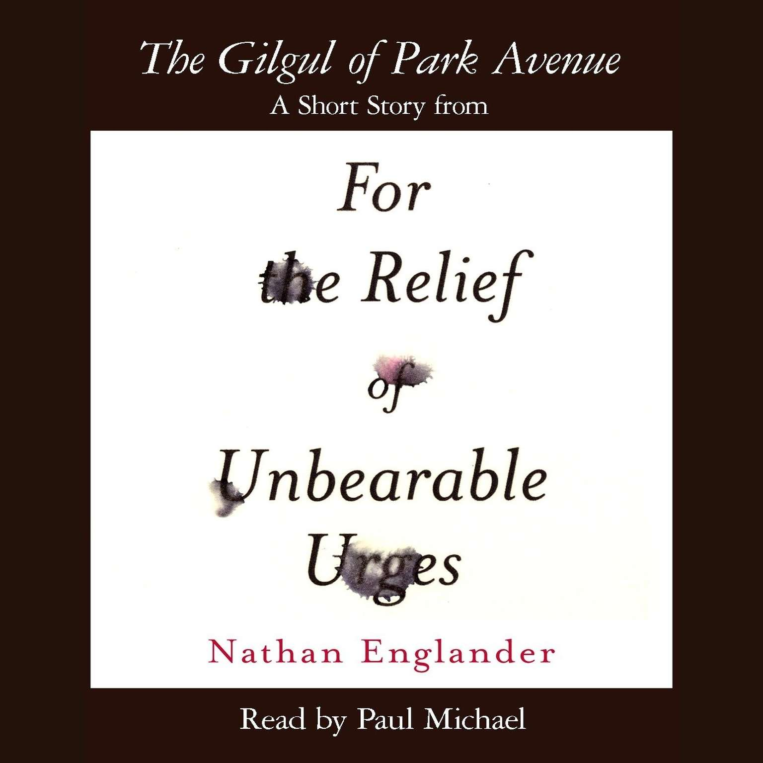 Printable The Gilgul of Park Avenue: A Short Story from For the Relief of Unbearable Urges Audiobook Cover Art