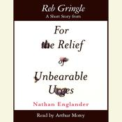 Reb Kringle: A Short Story from For the Relief of Unbearable Urges, by Nathan Englander