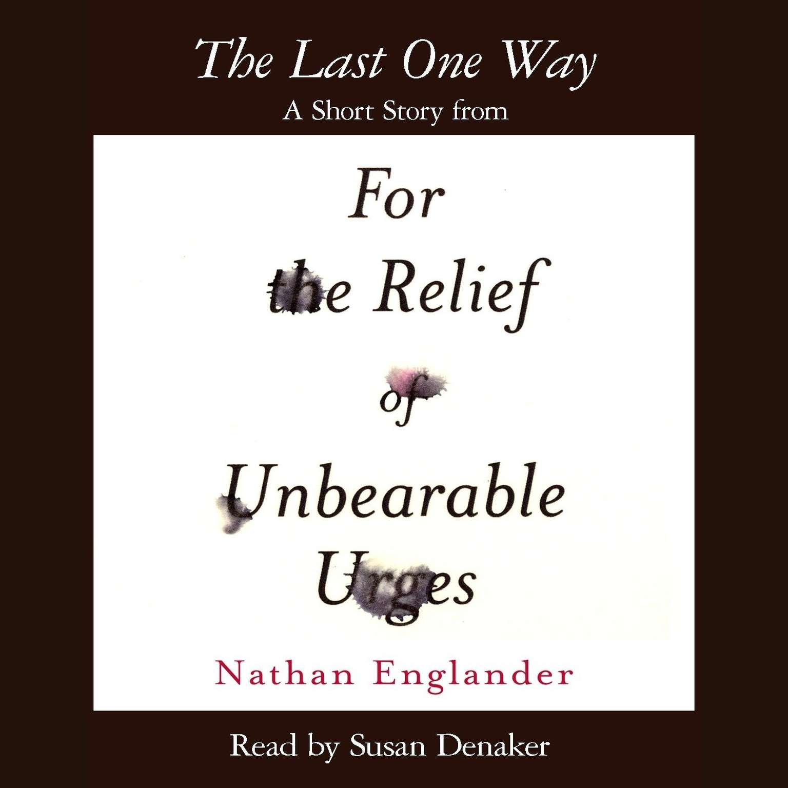 Printable The Last One Way: A Short Story from For the Relief of Unbearable Urges Audiobook Cover Art