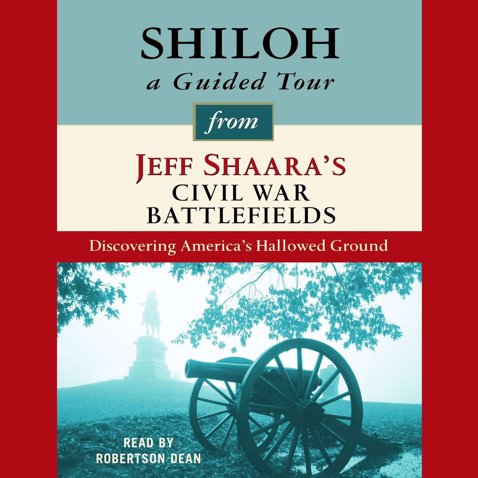 Printable Shiloh: A Guided Tour from Jeff Shaara's Civil War Battlefields Audiobook Cover Art