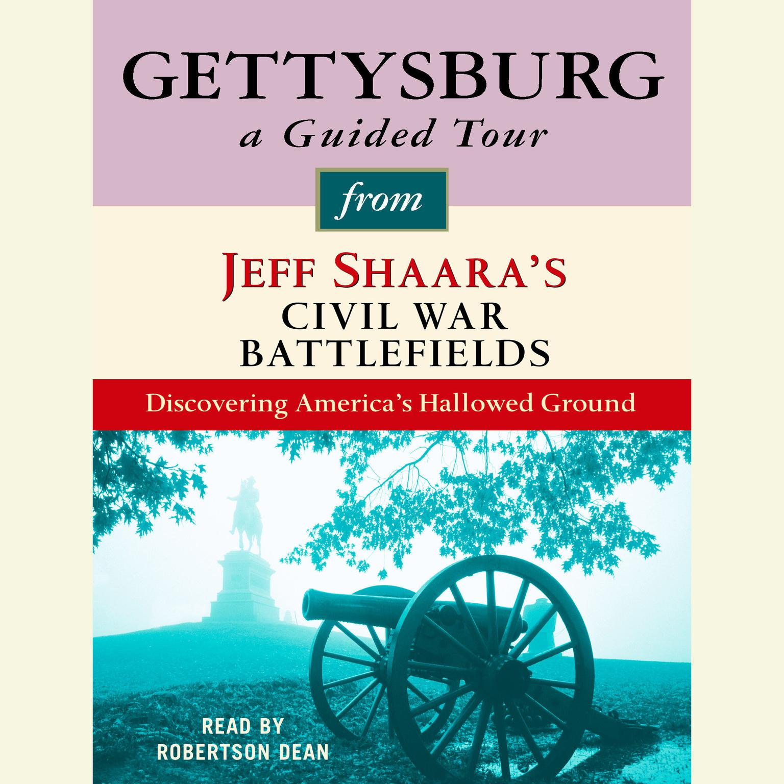 Printable Gettysburg: A Guided Tour from Jeff Shaara's Civil War Battlefields: What happened, why it matters, and what to see Audiobook Cover Art