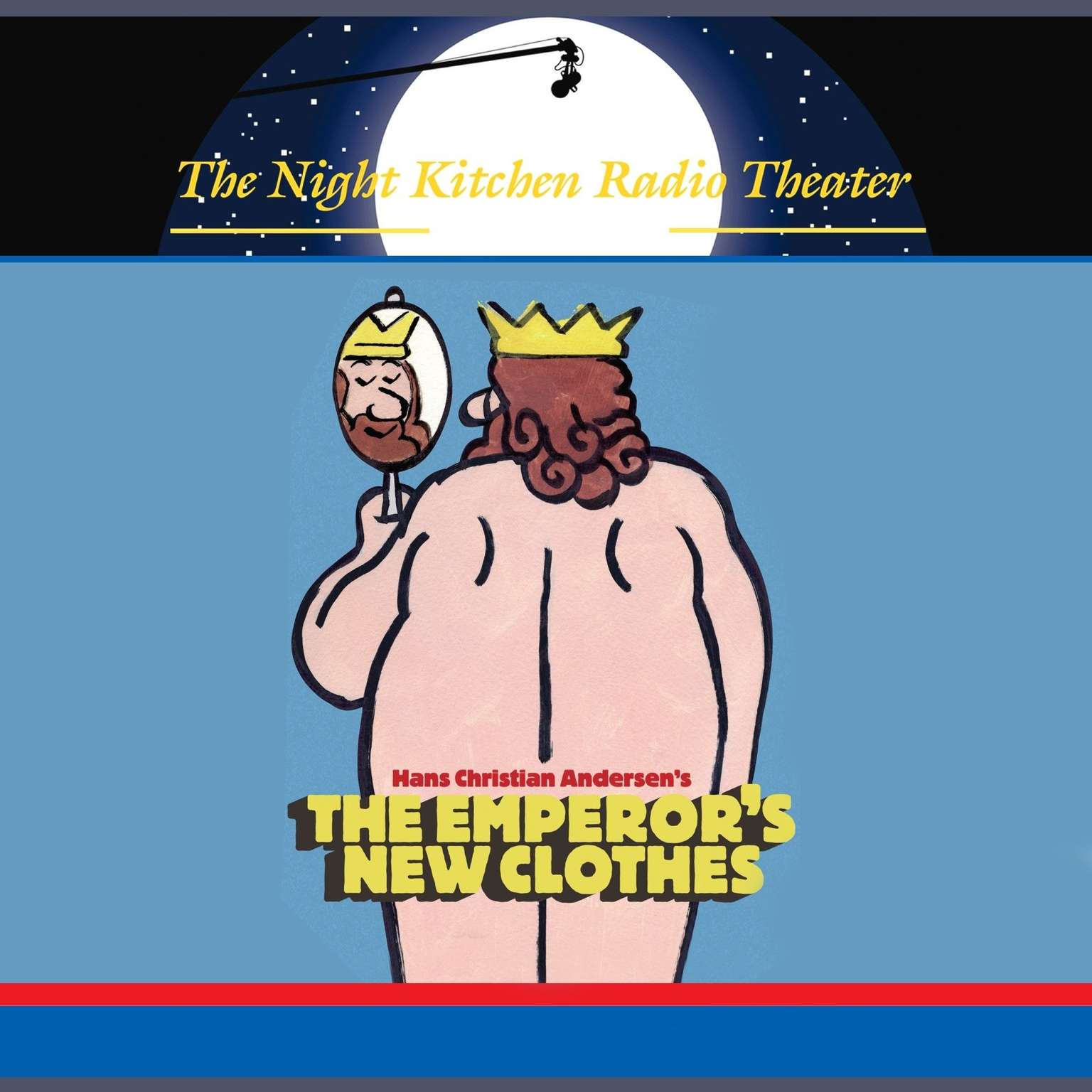 Printable The Night Kitchen Radio Theater Presents: The Emperor's New Clothes Audiobook Cover Art