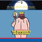 The Night Kitchen Radio Theater Presents: The Emperors New Clothes Audiobook, by Hans Christian Andersen