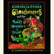 Ghosthunters and the Muddy Monster of Doom Audiobook, by Cornelia Funke