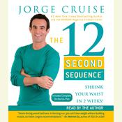 The 12 Second Sequence: Get Fit in 20 Minutes Twice a Week! Audiobook, by Jorge Cruise