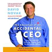 The Education of an Accidental CEO: Lessons Learned from the Trailer Park to the Corner Office Audiobook, by David Novak, John Boswell
