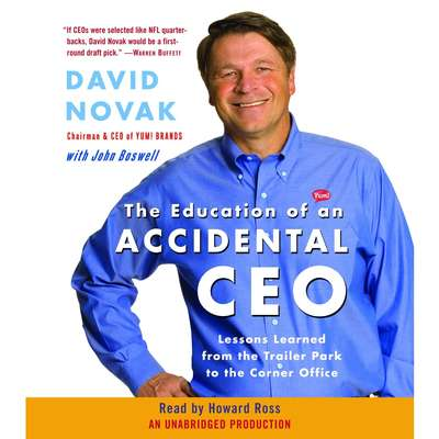 The Education of an Accidental CEO: Lessons Learned from the Trailer Park to the Corner Office Audiobook, by David Novak