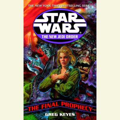Star Wars: The New Jedi Order: Edge of Victory III: The Final Prophecy (Abridged) Audiobook, by Greg Keyes