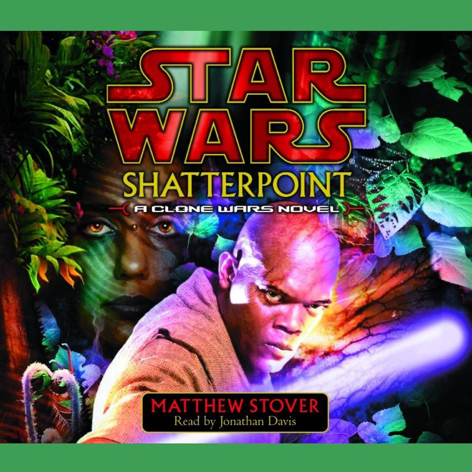 Star Wars: Shatterpoint (Abridged): A Clone Wars Novel Audiobook, by Matthew Stover