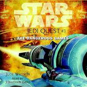 Star Wars: Jedi Quest #3: The Dangerous Games Audiobook, by Jude Watson