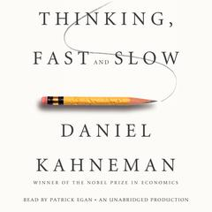 Thinking, Fast and Slow Audiobook, by Daniel Kahneman