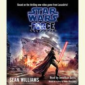 Star Wars: The Force Unleashed Audiobook, by Sean Williams