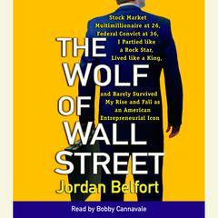 The Wolf of Wall Street (Movie Tie-in Edition) Audiobook, by Jordan Belfort