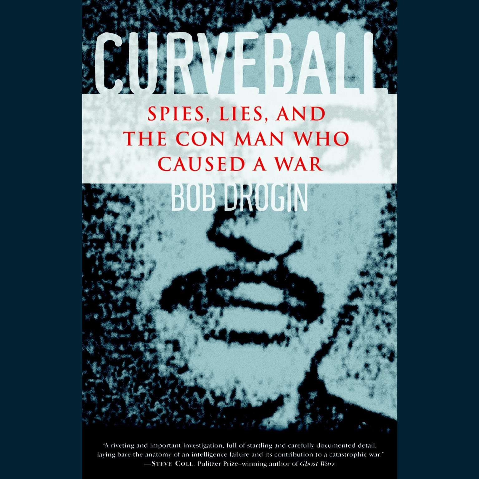 Printable Curveball: Spies, Lies, and the Con Man Who Caused a War Audiobook Cover Art