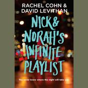 Nick & Norahs Infinite Playlist, by Rachel Cohn