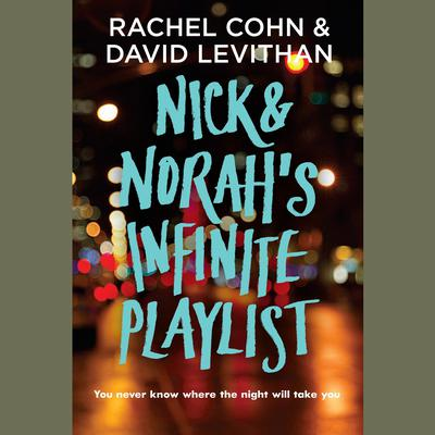 Nick & Norahs Infinite Playlist Audiobook, by Rachel Cohn