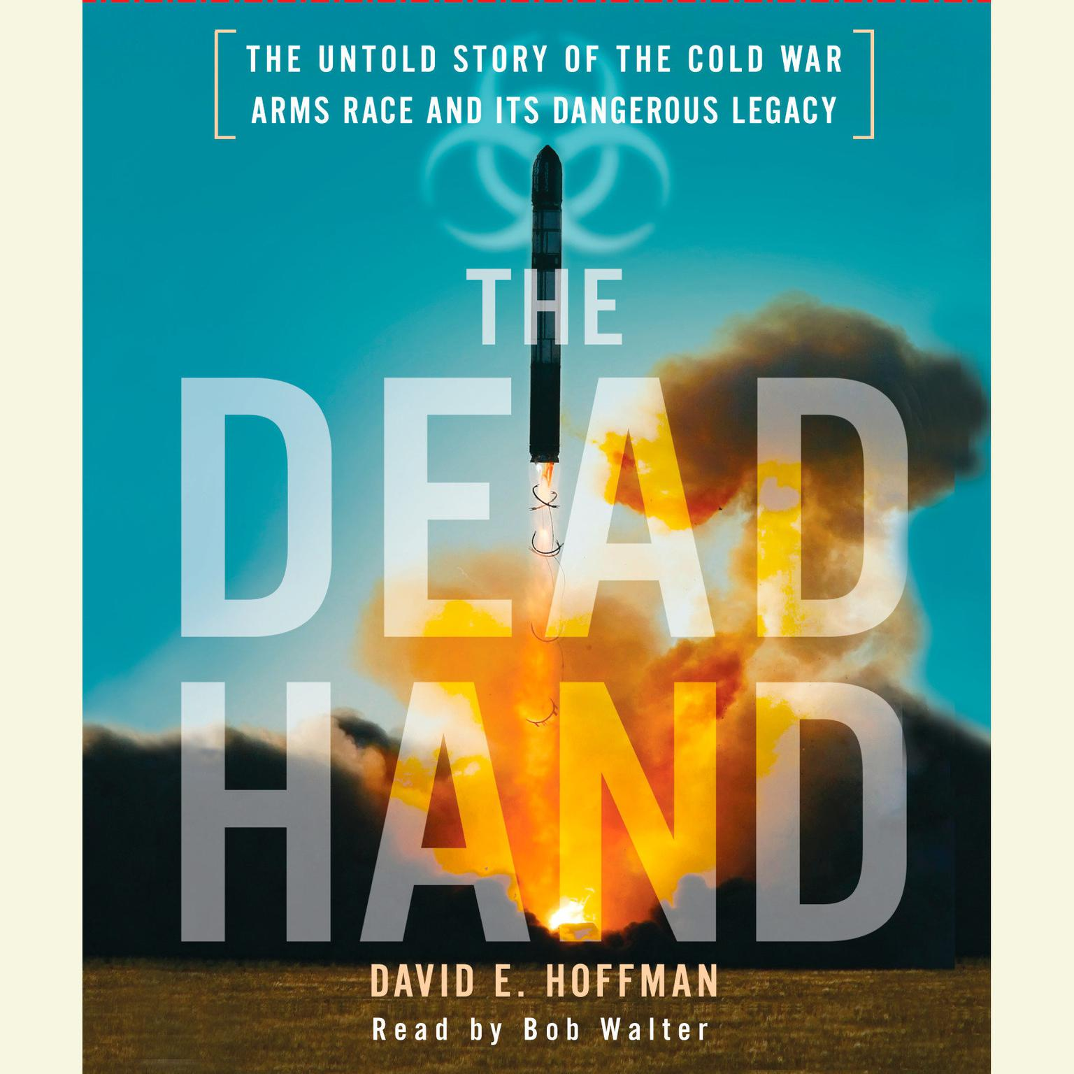 Printable The Dead Hand: The Untold Story of the Cold War Arms Race and its Dangerous Legacy Audiobook Cover Art