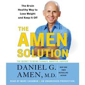 The Amen Solution: The Brain Healthy Way to Lose Weight and Keep It Off Audiobook, by Daniel G. Amen