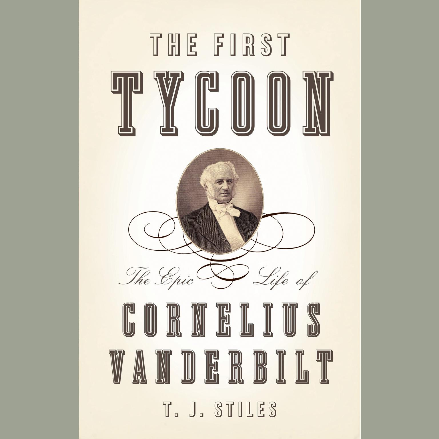 Printable The First Tycoon: The Epic Life of Cornelius Vanderbilt Audiobook Cover Art