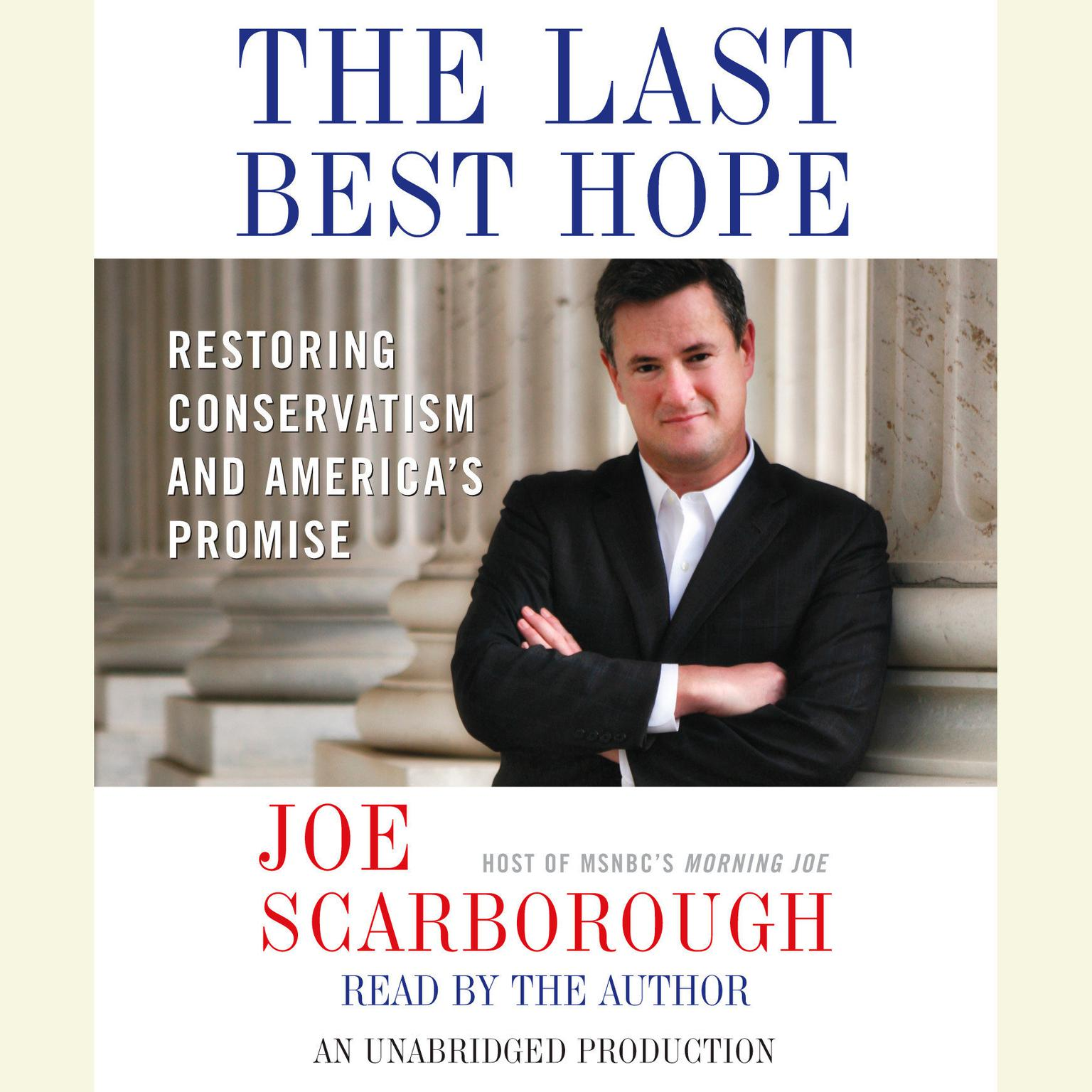 Printable The Last Best Hope: Restoring Conservatism and America's Promise Audiobook Cover Art